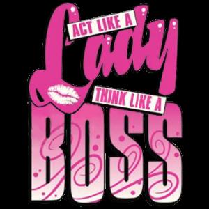 ACT LADY THINK BOSS