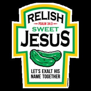 RELISH SWEET JESUS