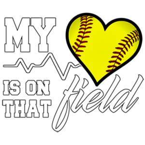 HEART ON THAT FIELD -SOFTBALL