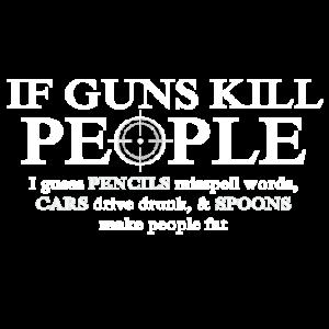 IF GUNS KILL
