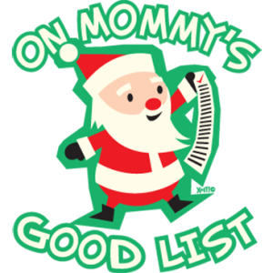 ON MOMMY'S GOOD LIST (Y)
