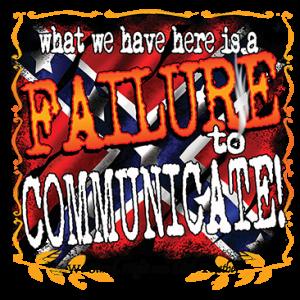FAILURE TO COMMUNICATE!