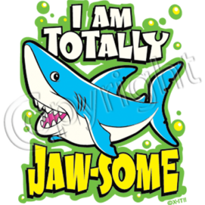 I AM TOTALLY JAW-SOME