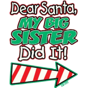 SANTA- BIG SISTER DID IT
