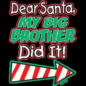 SANTA- BIG BROTHER DID IT