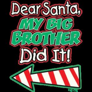 SANTA- BIG BROTHER DID IT LEFT