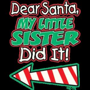 SANTA- LITTLE SISTER DID IT LEFT