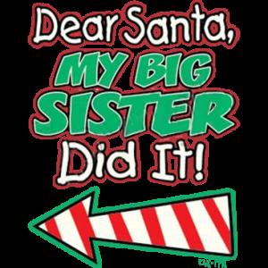SANTA- BIG SISTER DID IT LEFT