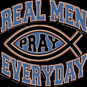 REAL MEN PRAY CHRISTIAN 6/5