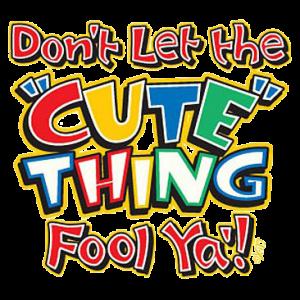 +CUTE THING FOOL YA