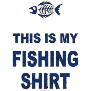 MY FISHING SHIRT
