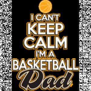 CAN'T KEEP CALM-BASKETBALL DAD