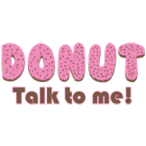DONUT TALK TO ME