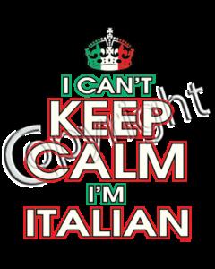 CAN'T KEEP CALM I'M ITALIAN