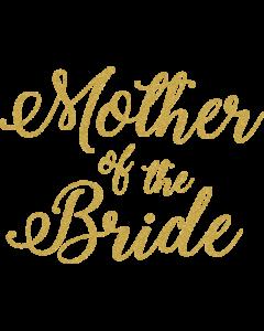MOTHER OF BRIDE GOLD GLITTER SCRIPT