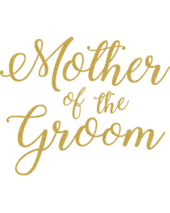 MOTHER OF GROOM GOLD GLITTER SCRIPT