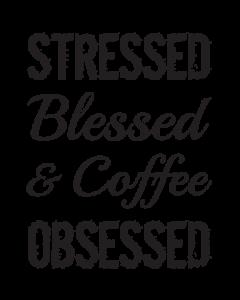 STRESSED BLESSED & COFFEE OBSESSED-BLACK