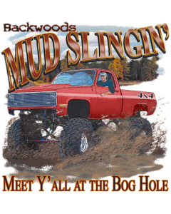 BACKWOODS MUD SLINGIN'