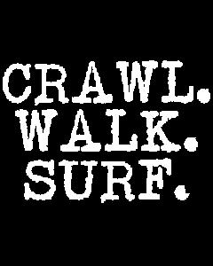 CRAWL WALK SURF