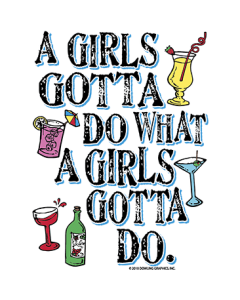 GIRLS GOTTA DO DRINKS
