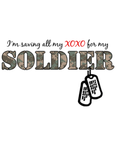 SAVING XOXO FOR MY SOLDIER