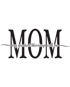 GREATEST BLESSINGS - MOM