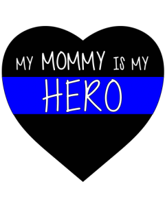 MOMMY IS MY HERO-POLICE