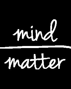 MIND MATTER WHITE