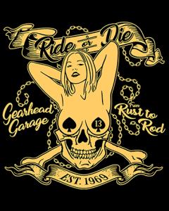 RIDE OR DIE GEARHEAD GARAGE