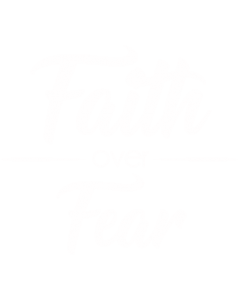 FAITH OVER FEAR WHITE