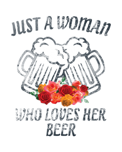 A WOMAN WHO LOVES HER BEER