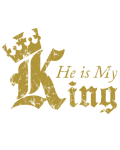 HE IS MY KING