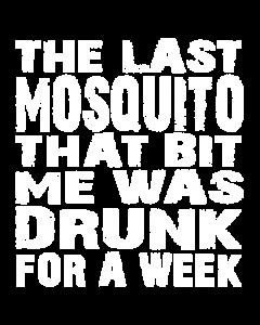 MOSQUITO WAS DRUNK
