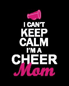 CAN'T KEEP CALM CHEER MOM
