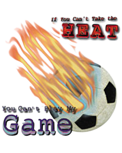CAN'T TAKE THE HEAT-SOCCER